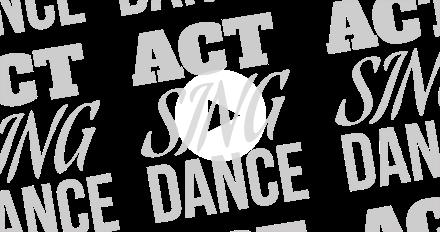 Act! Sing! Dance!
